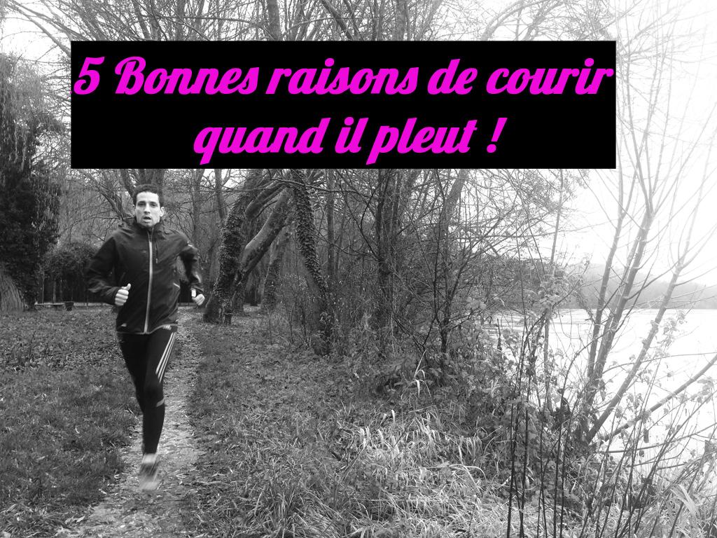 Pourquoi courir quand il pleut blog maison du running - Il pleut dans ma maison ...